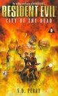 City of the Dead (Resident Evil, Bk 3)