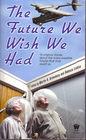 The Future We Wish We Had