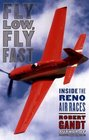 Fly Low, Fly Fast : Inside the Reno Air Races
