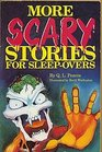 More Scary Stories for Sleep-Overs