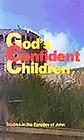 God's Confident Children: Studies in the Epistles of John