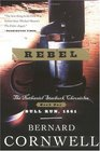 Rebel (Cornwell, Bernard. Starbuck Chronicles, V. 1.)