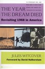 The Year the Dream Died  Revisiting 1968 in America