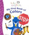 Baby Einstien:  My First Book of Colors