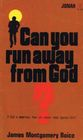 Can You Run Away From God?