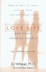 Love Life for Every Married Couple How to Fall in Love Stay in Love Rekindle Your Love