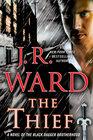The Thief A Novel of the Black Dagger Brotherhood