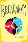 Breakaway A Novel
