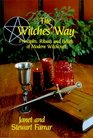 The Witches' Way Principles Rituals and Beliefs of Modern Witchcraft