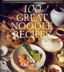 100 Great Noodle Recipes
