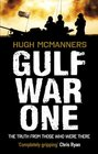 Gulf War One The Truth from Those Who Were There