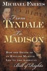 From Tyndale to Madison How the Death of an English Martyr Led to the American Bill of Rights