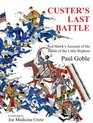 Custer's Last Battle Red Hawk's Account of the Battle of the Little Bighorn