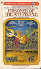 Prisoner of the Ant People (Choose Your Own Adventure, Bk 25)