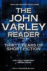 The John Varley Reader Thirty Years of Short Fiction
