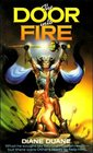 The Door Into Fire (Tale of the Five, Bk 1)