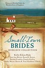 The Small-Town Brides Romance Collection 9 Romances Develop Under the Watchful Eyes of Neighbors