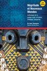 Negritude Et Nouveaux Mondes Second Edition