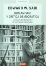 Humanismo y critica democratica La responsabilidad publica de escritores e intelectuales
