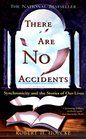 There Are No Accidents: Synchroncity and the Stories of Our Lives