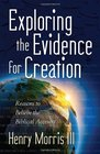 Exploring the Evidence for Creation Reasons to Believe the Biblical Account