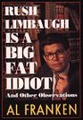 Rush Limbaugh Is a Big Fat Idiot: And Other Observations (Thorndike Press Large Print Americana Series)