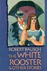 The White Rooster  Other Stories