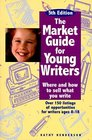 Market Guide for Young Writers: Where and How to Sell What You Write