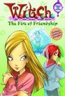 The Fire of Friendship (W.I.T.C.H., Bk 4)