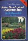 Guide to Garden Plants Perennials Bk3