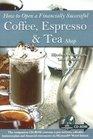 How to Open a Financially Successful Coffee Espresso  Tea Shop