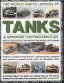 The World Encyclopedia of Tanks   Armoured Fighting Vehicles An Illustrated History Of The World's Most Important Tanks And Afvs From The Beginning Of  The Present Day