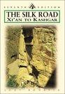 The Silk Road Xi'an to Kashgar Seventh Edition