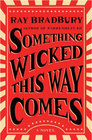 Something Wicked This Way Comes A Novel