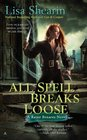 All Spell Breaks Loose (Raine Benares, Bk 6)