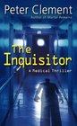 The Inquisitor  A Medical Thriller