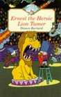 Ernest the Heroic Lion Tamer