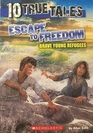 10 True Tales Escape to Freedom Brave Young Refugees