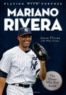 Playing with Purpose Mariano Rivera The Closer Who Got Saved