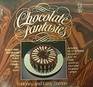 Chocolate Fantasies Live Your Chocolate Fantasies While Savoring the 67 Best Chocolate Recipes in America