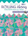 Rolling Along Easy Quilts from 2 1/2 Strips