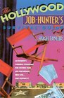 The Hollywood Job-Hunter's Survival Guide: An Insider's Winning Strategies for Getting That (All-Important) First Job...and Keeping It