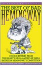 The Best of Bad Hemingway Vol 1 Choice Entries from the Harry's Bar  American Grill Imitation Hemingway Competition