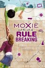Moxie and the Art of Rule Breaking A 14 Day Mystery