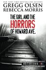 The Girl and the Horrors of Howard Avenue Oregon Notorious USA