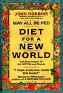 May All Be Fed: A Diet for a New World