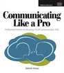 Communicating Like a Pro Professional Pointers for Boosting Your Communication Skills