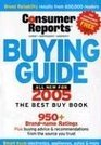 The Buying Guide 2005 (Consumer Reports Buying Guide)