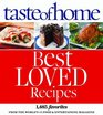 Taste of Home Best Loved Recipes 1485 Favorites from the World's 1 Food  Entertaining Magazine