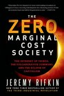 The Zero Marginal Cost Society The Internet of Things the Collaborative Commons and the Eclipse of Capitalism